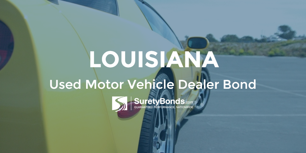 Louisiana used motor vehicle dealer bond increases for What is a motor vehicle bond
