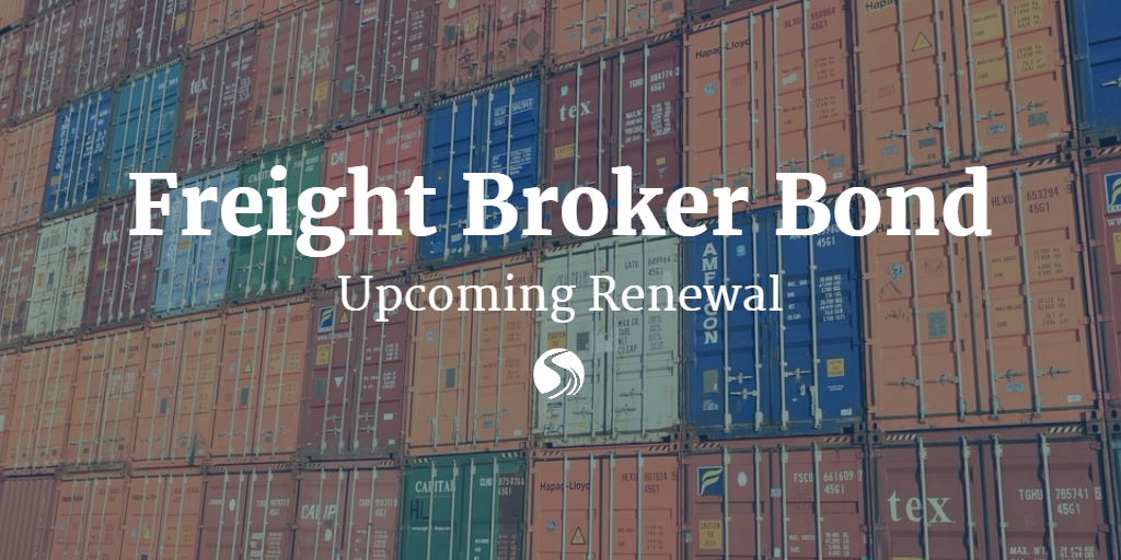 Upcoming Bond Renewal Renew Your Freight Broker License Bond