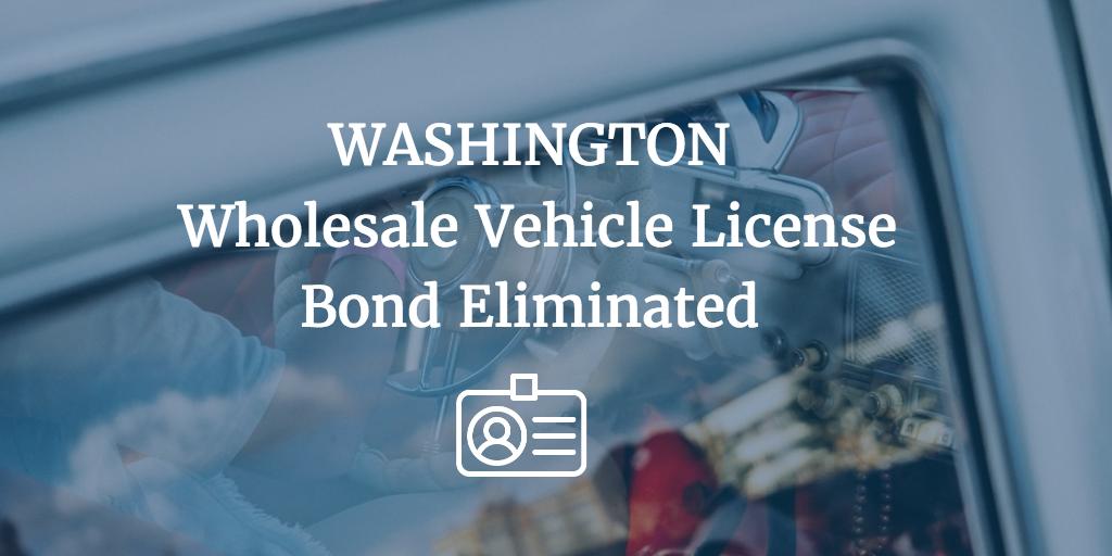 Washington Wholesale Vehicle Dealer License Eliminated Surety Bond Insider